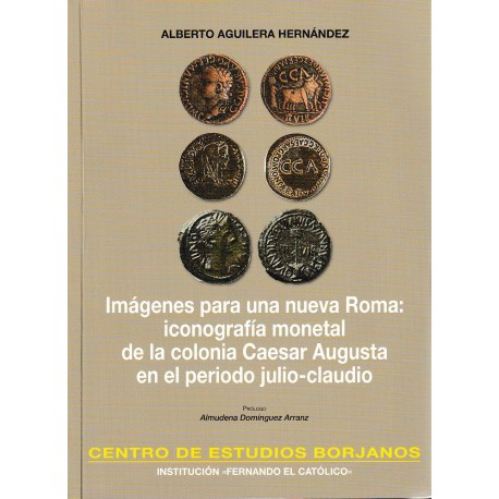 Imágenes para una nueva Roma: iconografía monetal de la colonia Caesar Augusta en el periodo julio-claudio