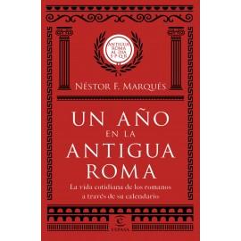 Un año en la antigua Roma. La vida cotidiana de los romanos a través de su calendario