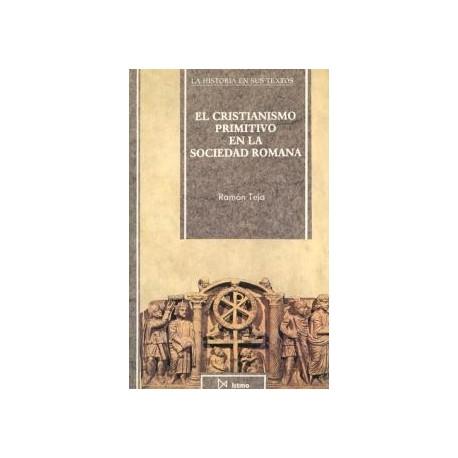 El cristianismo primitivo en la sociedad romana.