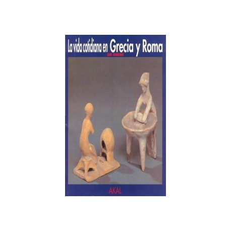La vida cotidiana en Grecia y Roma
