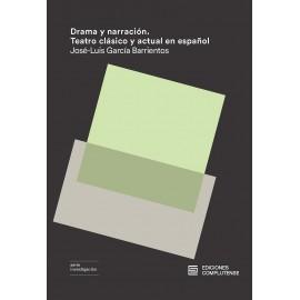 Drama y narración. Teatro clásico y actual en español.
