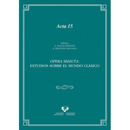 OPERA SELECTA. ESTUDIOS SOBRE EL MUNDO CLÁSICO