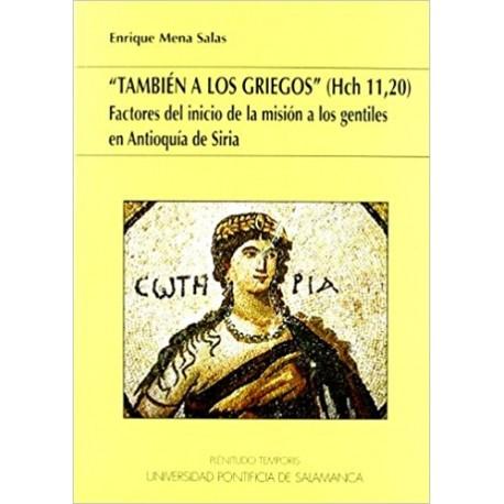 """""""También a los griegos"""" (Hch 11,20) Factores del inicio de la mision a los gentiles en Antioquía de Siria"""