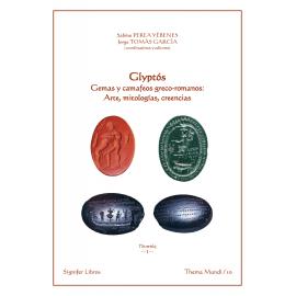 Glyptós. Gemas y camafeos greco-romanos: Arte, mitologías, creencias