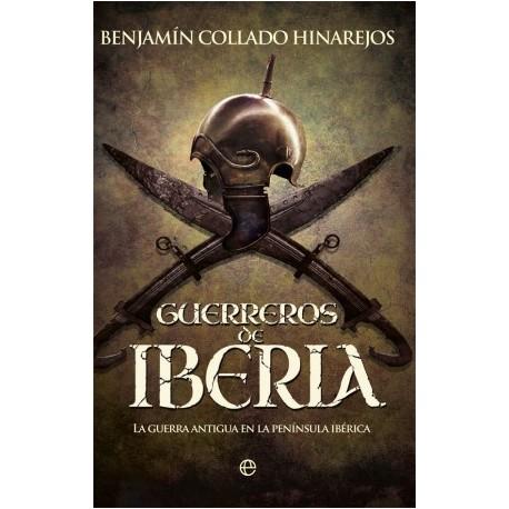 Guerreros de Iberia. La guerra antigua en la Península Ibérica