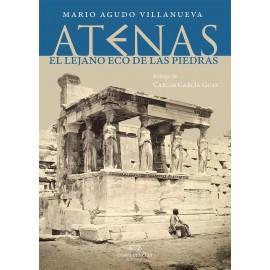 Atenas. El lejano eco de las piedras