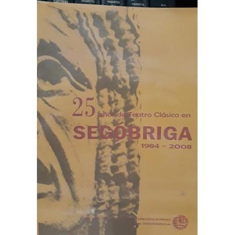 25 años de teatro clásico en Segóbriga (1984-2008)