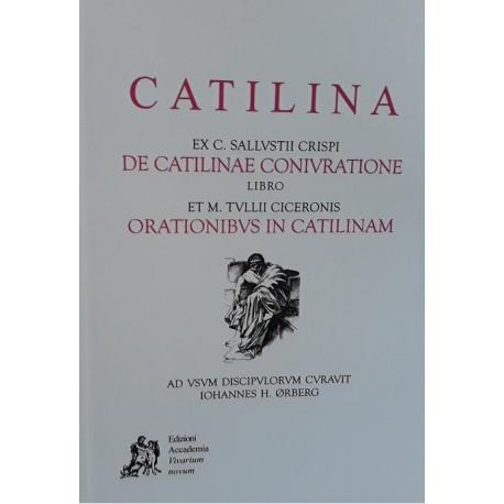 Catilina. ex C. Sallustii crispi de Catilinae conivratione libro et M. Tullii Ciceronis orationibus in Catilinam. Lingua latina