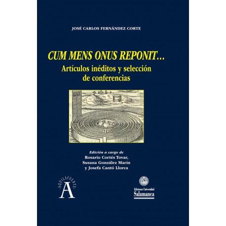 Cum mens onus reponit... artículos inéditos y selección de conferencias