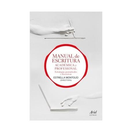 Manual de escritura académica y profesional estrategias gramaticales y discursivas. 2 vols.