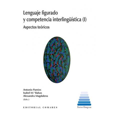 Lenguaje figurado y competencia interlingüística (I) . Aspectos teóricos