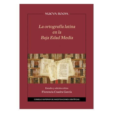 La ortografía latina en la Baja Edad Media: estudio y edición crítica