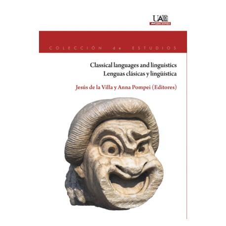 CLASSICAL LANGUAGES AND LINGUISTICS. LENGUAS CLÁSICAS Y LINGÜÍSTICA