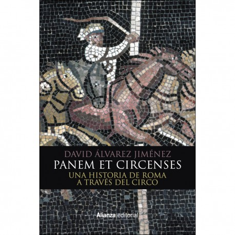 Panem et circenses Una historia de Roma a través del circo