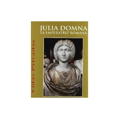 Julia Domna. La emperatriz romana