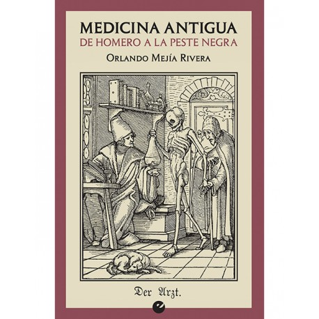 Medicina Antigua.  De Homero a las Peste Negra