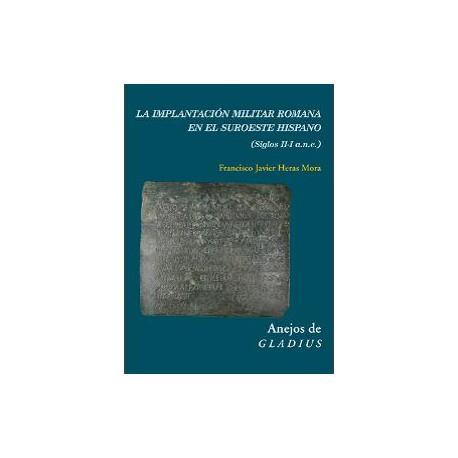 La implantación militar romana en el suroeste hispano: (siglos II-I a. n. e..)