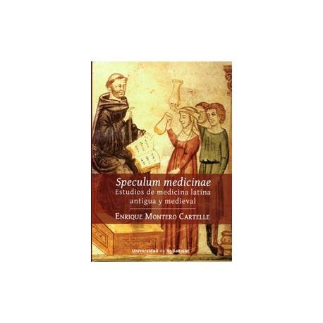 Speculum Medicinae. Estudios de medicina antigua y medieval