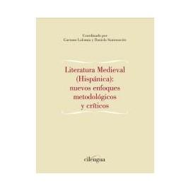 Literatura Medieval (Hispánica) nuevos enfoques metodológicos y críticos
