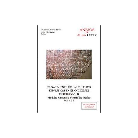 El nacimiento de las culturas epigráficas en el occidente mediterráneo: modelos romanos y desarrollos locales (III-I a. E.)