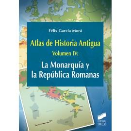 Atlas de Historia Antigua. Volumen 4: La Monarquía y la República Romanas