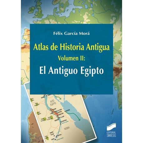 Atlas de Historia Antigua. Volumen 2: El Antiguo Egipto