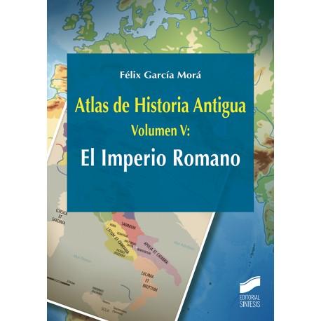 Atlas de Historia Antigua. Volumen 5: El Imperio Romano