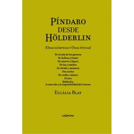 Píndaro desde Hölderlin. Odas Olímpicas y Odas Píticas) Edición bilingüe