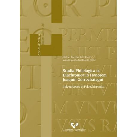 Studia philologica et diachronica in honorem Joaquín Gorrochategui Indoeuropaea et Palaeohispanica