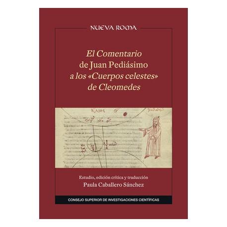 """El Comentario de Juan Pediásimo a los """"Cuerpos celestes"""" de Cleomedes"""