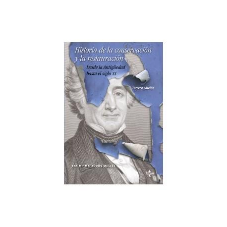 Historia de la conservación y la restauración. Desde la Antigüedad hasta el siglo XX. Tercera edición
