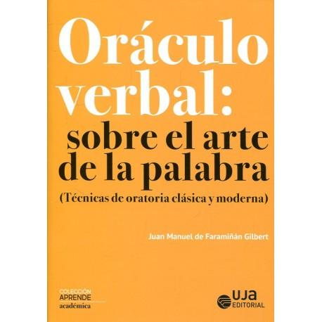 Oráculo verbal sobre el arte de la palabra. (Técnicas de oratoria clásica y moderna)