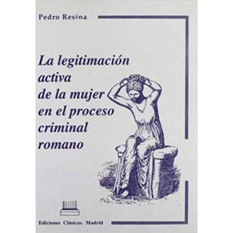 La legitimación activa de la mujer en el proceso criminal romano