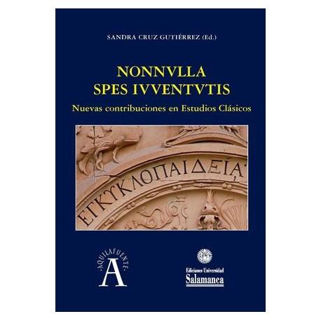 Nonnvlla spes ivventvtis: nuevas contribuciones en estudios clásicos