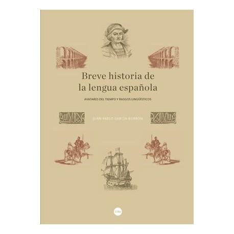 Breve historia de la lengua española. Avatares del riempo y rasgos lingüísticos