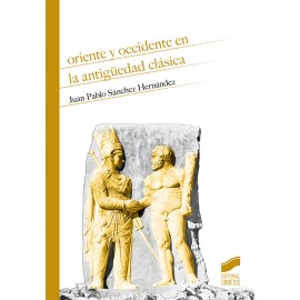Oriente y Occidente en la Antigüedad clásica