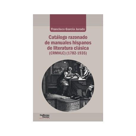 Catálogo razonado de manuales hispanos de literatura clásica