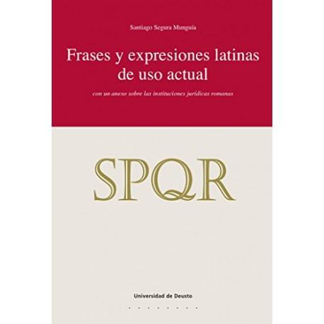 Frases y expresiones latinas de uso actual. Con un anexo sobre las instituciones jurídicas romanas