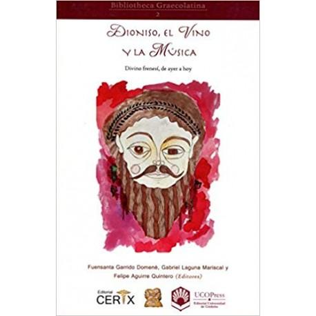Dionisio, el vino y la música,divino frenesí, de ayer a hoy