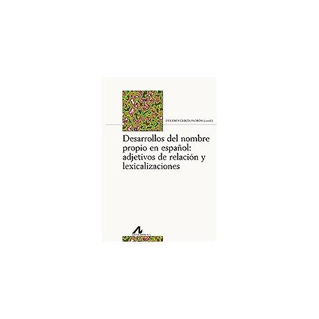 Desarrollos del nombre propio en español: adjetivos de relación y lexicalizaciones