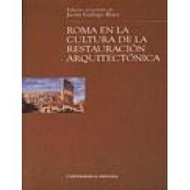 Roma en la cultura de la restauración arquitectónica. - Imagen 1