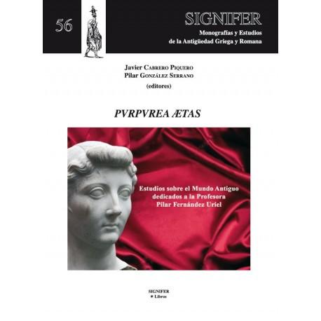PVRPVREA AETAS. Estudios sobre el el mundo antiguo dedicados a la Profesora Pilar Fernández Uriel