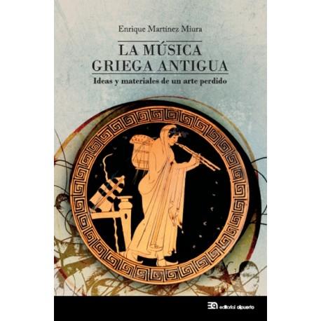 La música griega antigua Ideas y materiales de un arte perdido