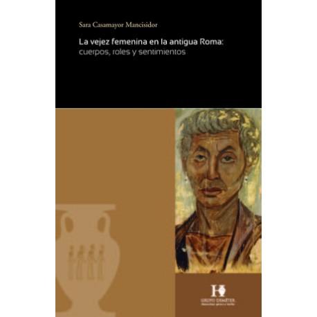 La vejez femenina en la antigua Roma: cuerpos, roles y sentimientos