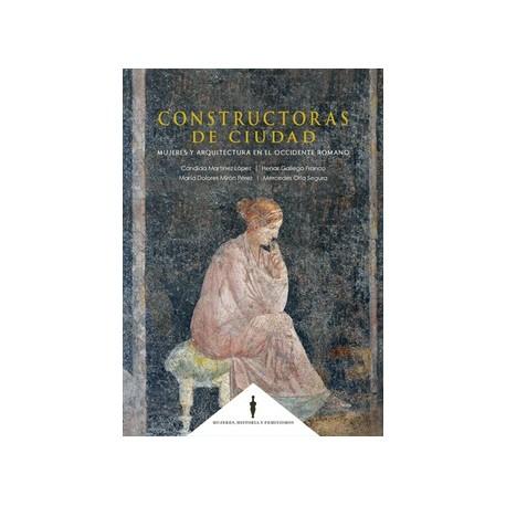 Constructoras de ciudad. Mujeres y arquitectura en el occidente romano