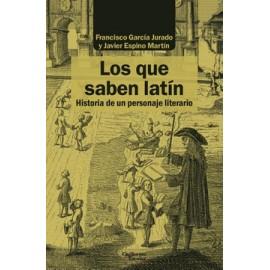 Los que saben latín. Historia de un personaje literario