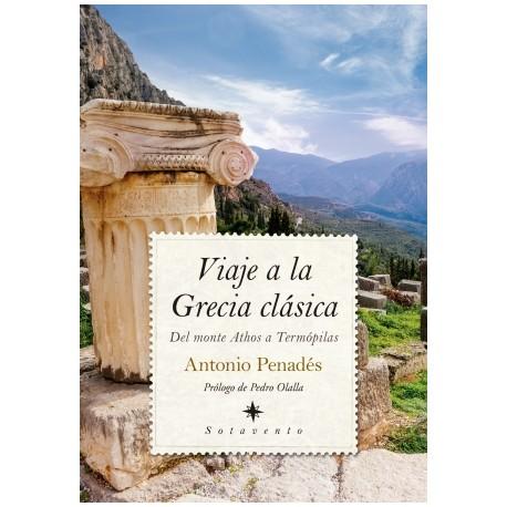 Viaje a la Grecia clásica. Del monte Athos a Termópilas