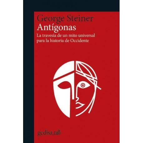 Antígonas. La travesía de un mito universal por la historia de Occidente