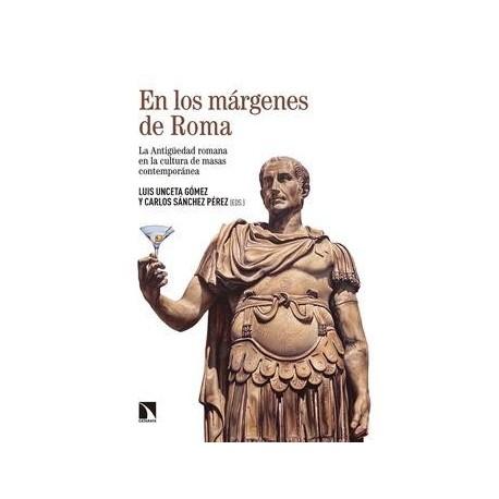En los márgenes de Roma. La Antigüedad romana en la cultura de masas contemporánea