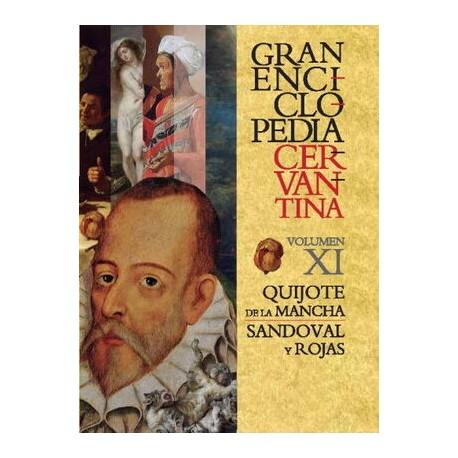 GRAN ENCICLOPEDIA CERVANTINA VOL. XI. QUIJOTE DE LA MANCHA, DON SANDOVAL Y ROJAS